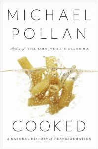 Cooked: A Natural History of Transformation: Michael Pollan